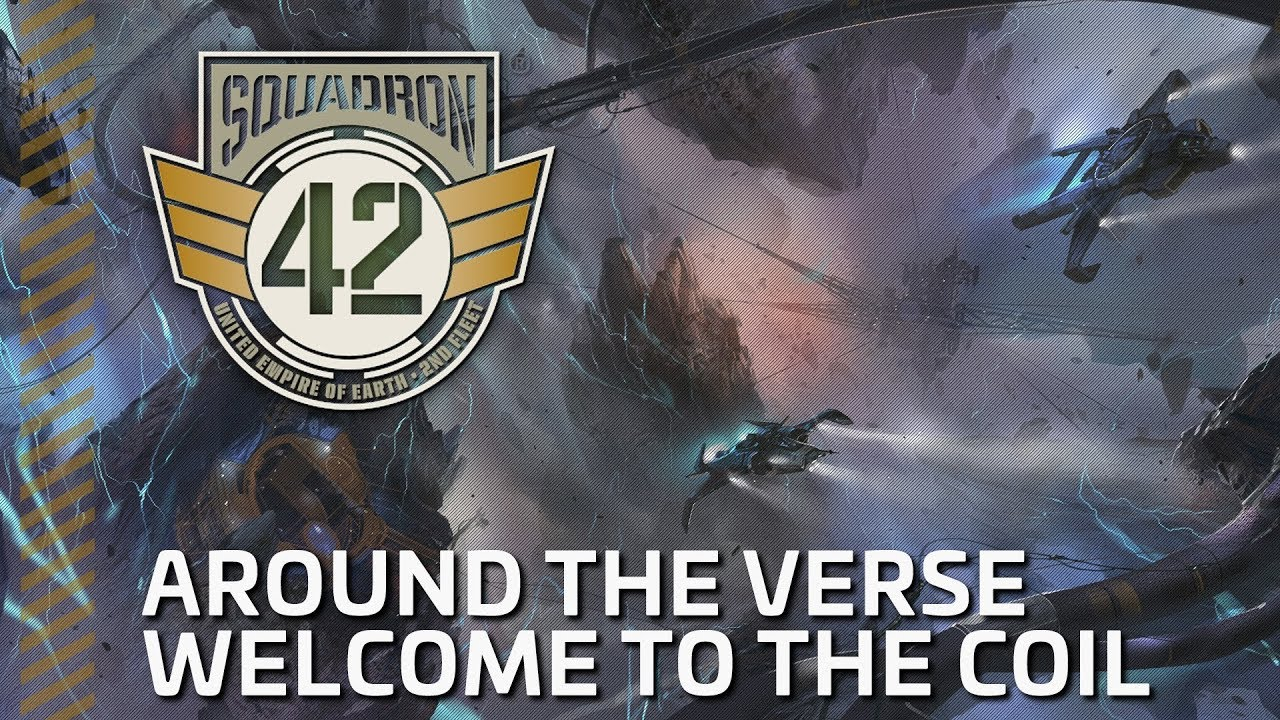 Squadron 42: Around the Verse – Welcome to the Coil